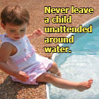 Never leave a child unattended around water.