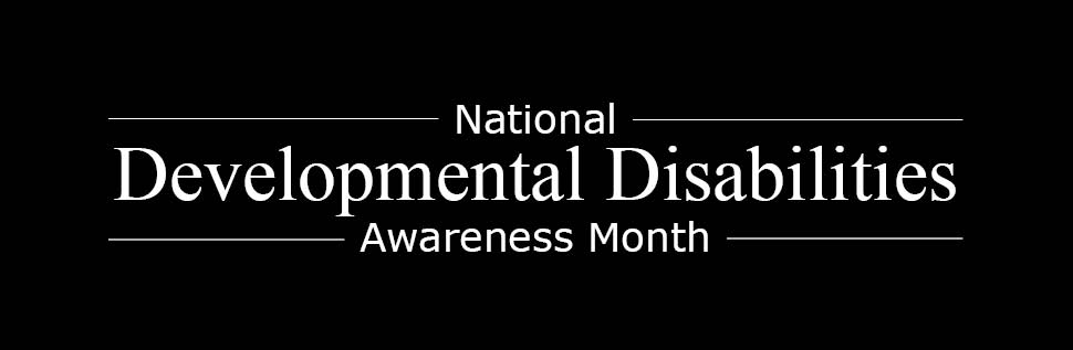 National Developmental Disabilities Month