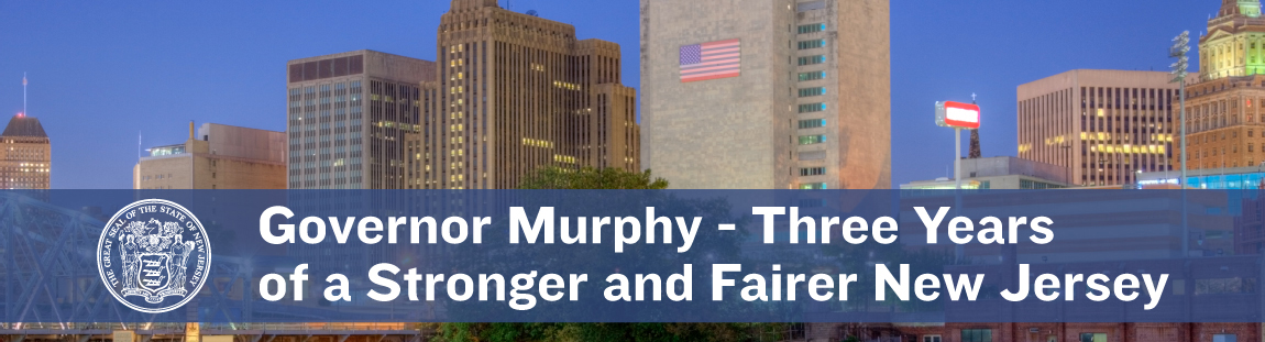 subtitle: Governor Murphy – Three Years of a Stronger and Fairer New Jersey