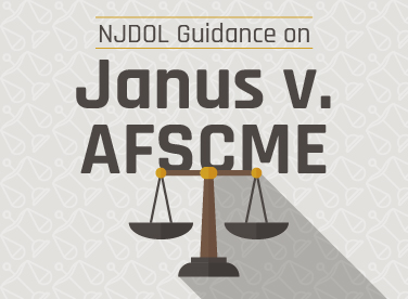 The New Jersey Department of Labor has issued guidance on the Supreme Court's recent Janus v. ASFCME decision.