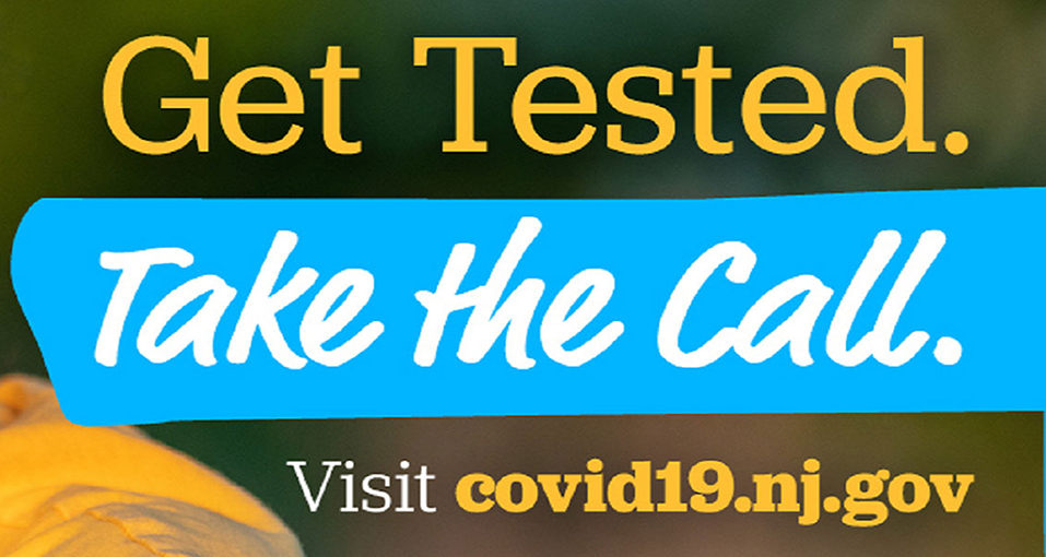 Get Tested, Visit https://covid19.nj.gov/pages/testing